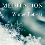Save the date for our annual winter meditation retreat!